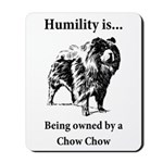 Owned by a Chow Chow Mousepad