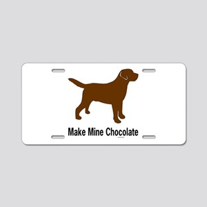Make Mine Chocolate Lab Aluminum License Plate