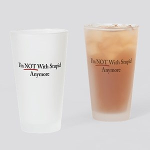 I'm NOT With Stupid Anymore Pint Glass