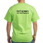 Real Programmers Don't Need K Green T-Shirt