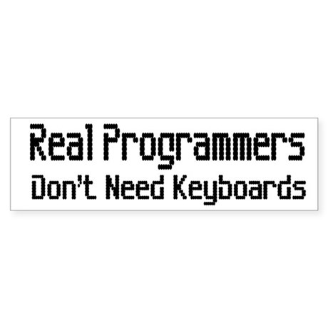 Real Programmers Don't Need K Bumper Sticker