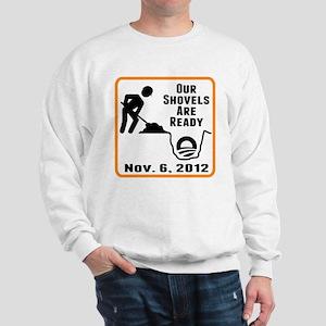 Shovels Ready! Sweatshirt