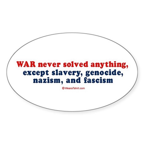 War never solved anything - Oval Sticker