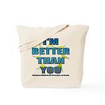I'm Better Tote Bag