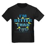 I'm Better Kids Dark T-Shirt