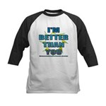 I'm Better Kids Baseball Jersey