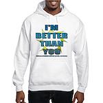 I'm Better Hooded Sweatshirt