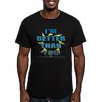 I'm Better Men's Fitted T-Shirt (dark)