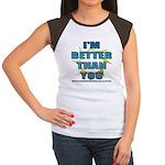 I'm Better Women's Cap Sleeve T-Shirt