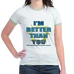 I'm Better Jr. Ringer T-Shirt