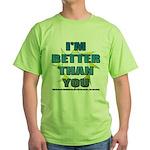 I'm Better Green T-Shirt