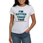I'm Better Women's T-Shirt