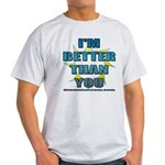 I'm Better Light T-Shirt
