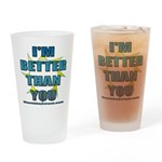 I'm Better Pint Glass