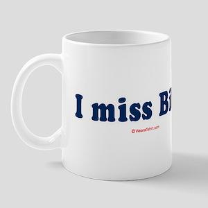I miss Bill -  Mug