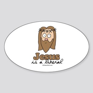Jesus is a liberal - Oval Sticker