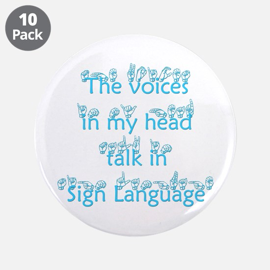 """The voices in my head talk in 3.5"""" Button (10"""