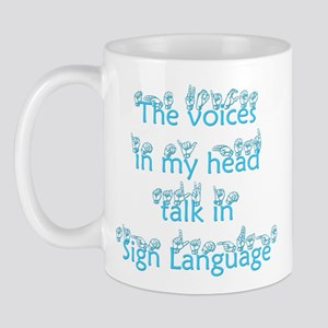 The voices in my head talk in Mug