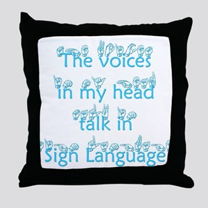 The voices in my head talk in Throw Pillow