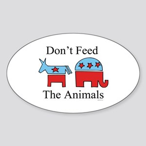 Don't feed the animals ~ Oval Sticker