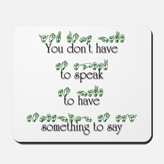 You don't have to speak... Mousepad
