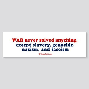 War never solved anything - Bumper Sticker