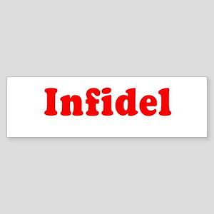 Infidel - Bumper Sticker