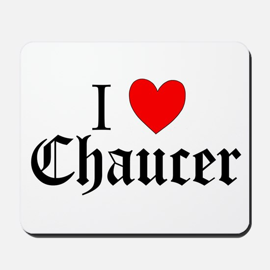 I Love Chaucer Mousepad
