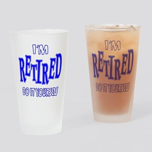 I'M RETIRED, Do It Yourself Drinking Glass