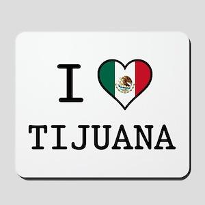 I Love Tijuana Mousepad
