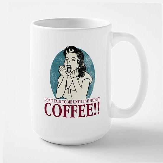 ...Until I've Had My Coffee Large Mug