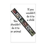 If You Wouldn't Do It to a Child Mini Poster Print