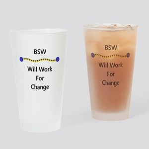 BSW Will Work for Change Pint Glass