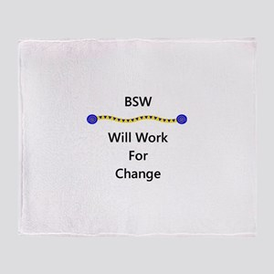 BSW Will Work for Change Throw Blanket