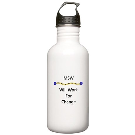 MSW Will Work for Change Stainless Water Bottle 1.