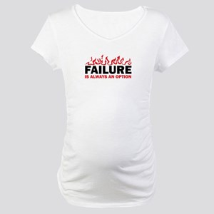 Failure is Always and Option Maternity T-Shirt