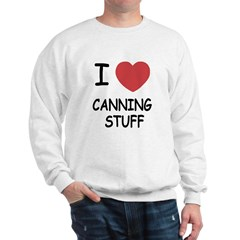 I heart canning stuff Sweatshirt