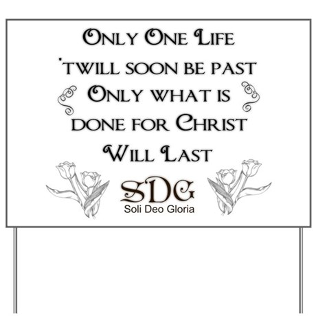 What we do for Christ Yard Sign
