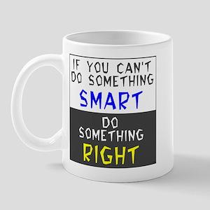 Do Something RIGHT Mug