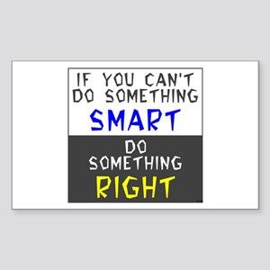 Do Something RIGHT Rectangle Sticker