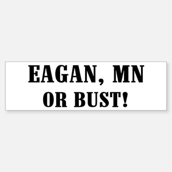 Eagan or Bust! Bumper Bumper Bumper Sticker