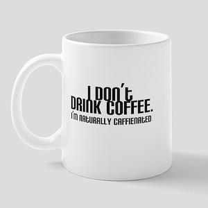 No Coffee Naturally Caffeinated Mug