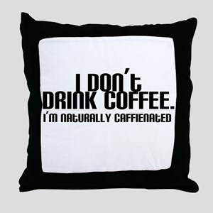 No Coffee Naturally Caffeinated Throw Pillow