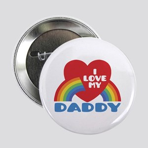 "I Love My Daddy 2.25"" Button"