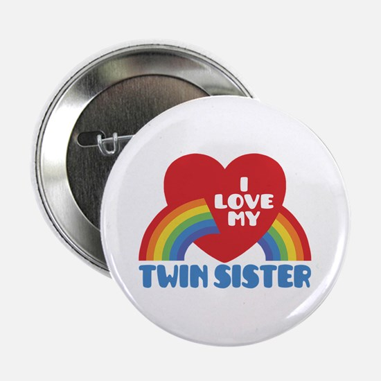 """I Love My Twin Sister 2.25"""" Button"""