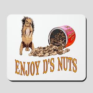 Enjoy D's Nuts Mousepad