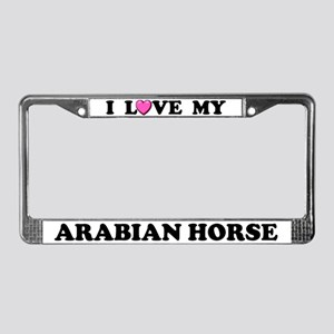 I Love My Arabian Horse License Plate Frame