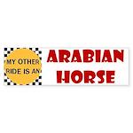 My Other Ride Is An Arabian Horse Bumper Sticker