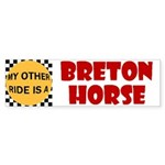 My Other Ride Is A Breton Horse Bumper Sticker