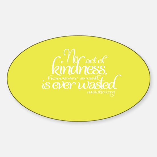 No Act Of Kindness - Sticker (Oval)
